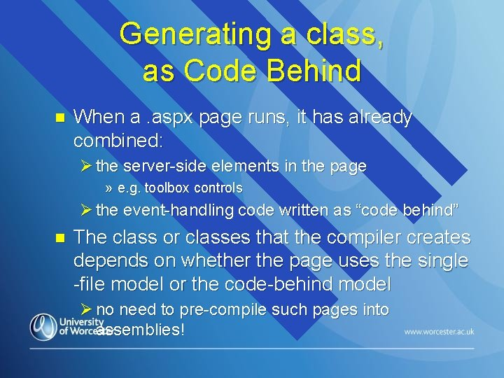 Generating a class, as Code Behind n When a. aspx page runs, it has