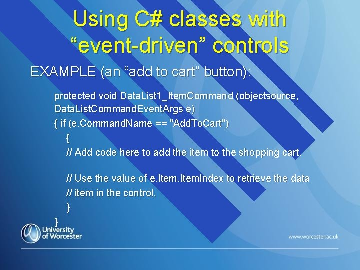 """Using C# classes with """"event-driven"""" controls EXAMPLE (an """"add to cart"""" button): protected void"""