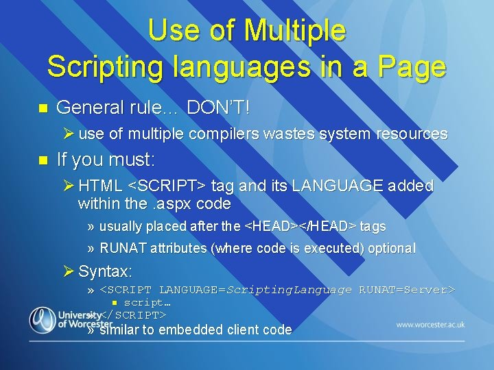 Use of Multiple Scripting languages in a Page n General rule… DON'T! Ø use