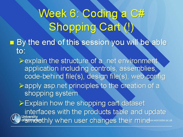 Week 6: Coding a C# Shopping Cart (!) n By the end of this