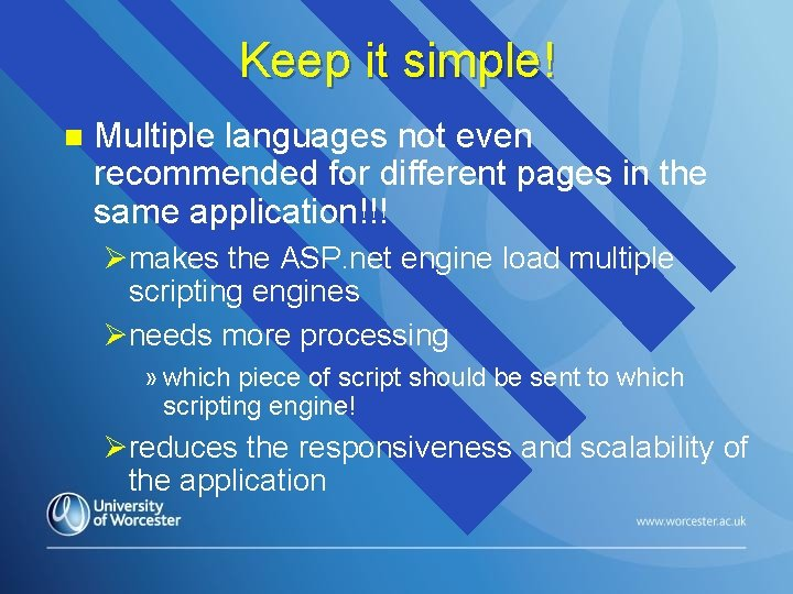 Keep it simple! n Multiple languages not even recommended for different pages in the