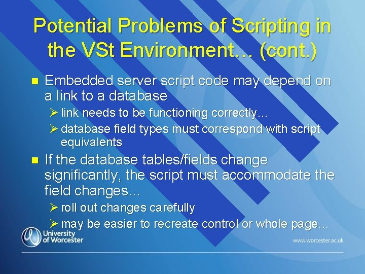 Potential Problems of Scripting in the VSt Environment… (cont. ) n Embedded server script