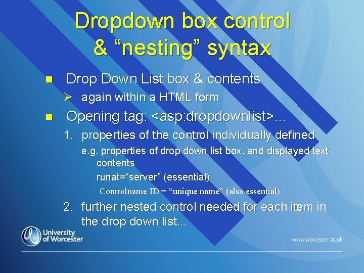 "Dropdown box control & ""nesting"" syntax n Drop Down List box & contents Ø"