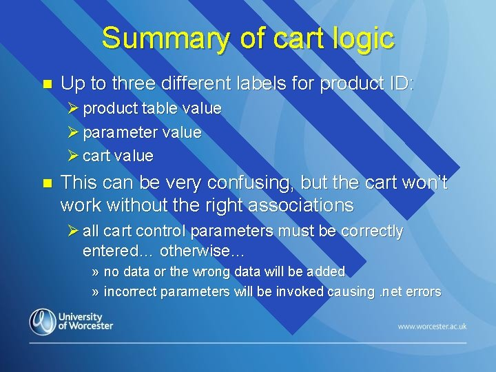 Summary of cart logic n Up to three different labels for product ID: Ø