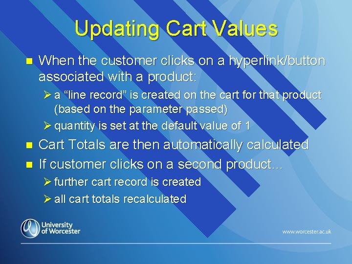 Updating Cart Values n When the customer clicks on a hyperlink/button associated with a