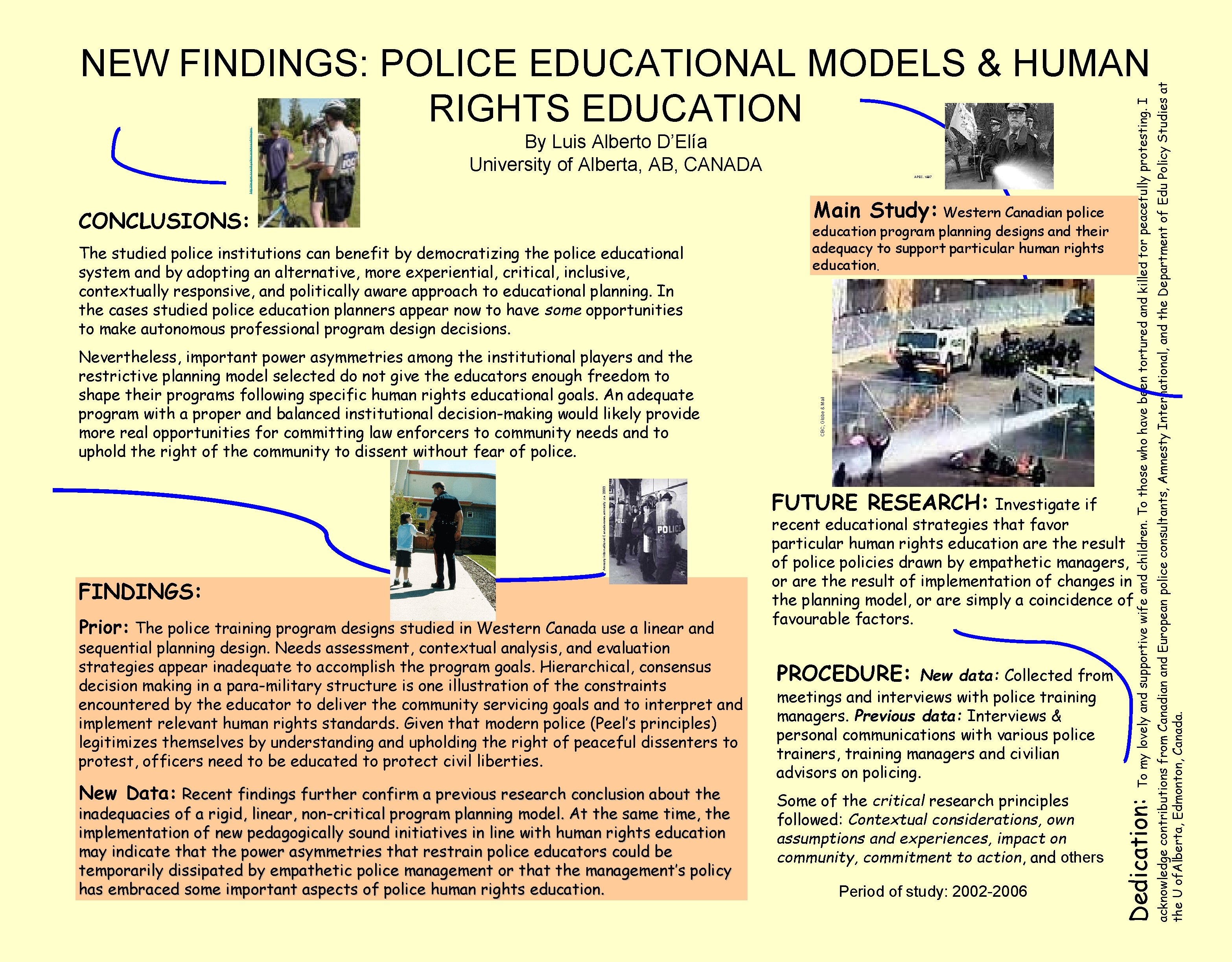 Main Study: Western Canadian police The studied police institutions can benefit by democratizing the