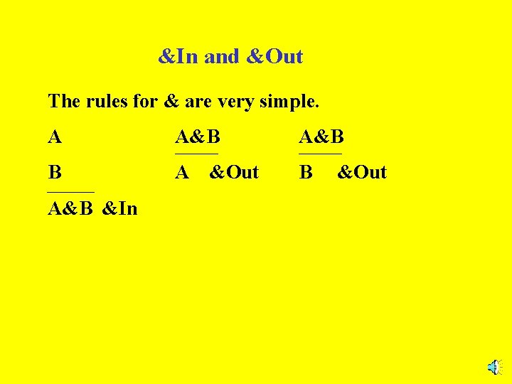 &In and &Out The rules for & are very simple. A A&B B A&B