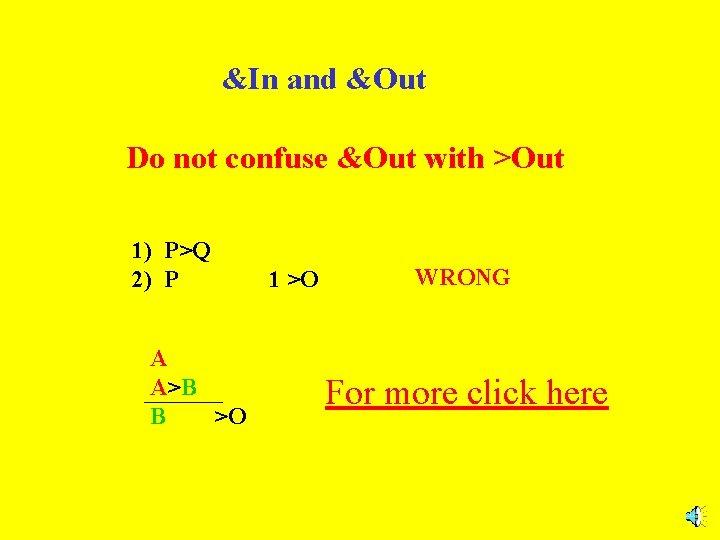 &In and &Out Do not confuse &Out with >Out 1) P>Q 2) P A