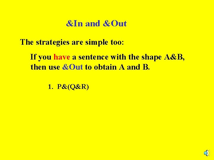 &In and &Out The strategies are simple too: If you have a sentence with