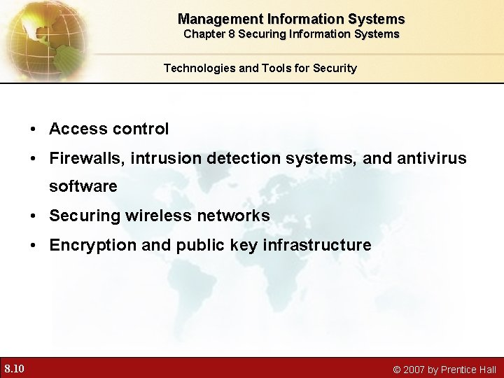 Management Information Systems Chapter 8 Securing Information Systems Technologies and Tools for Security •