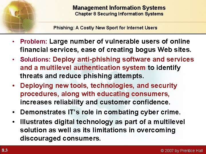 Management Information Systems Chapter 8 Securing Information Systems Phishing: A Costly New Sport for