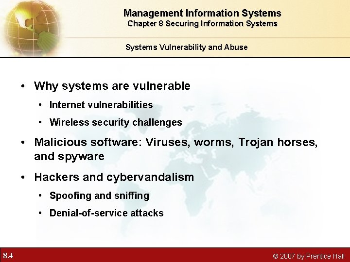 Management Information Systems Chapter 8 Securing Information Systems Vulnerability and Abuse • Why systems
