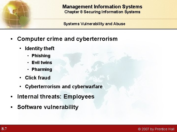 Management Information Systems Chapter 8 Securing Information Systems Vulnerability and Abuse • Computer crime