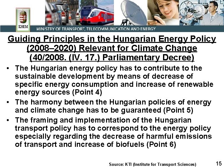Guiding Principles in the Hungarian Energy Policy (2008– 2020) Relevant for Climate Change (40/2008.