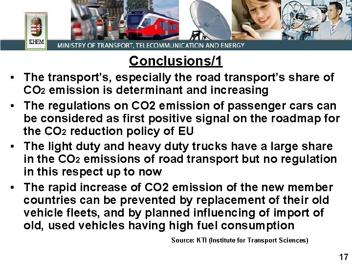 Conclusions/1 • The transport's, especially the road transport's share of CO 2 emission is