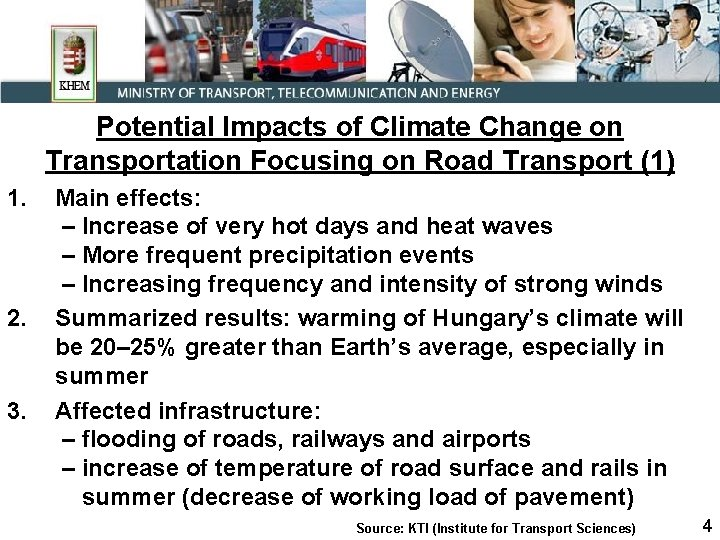 Potential Impacts of Climate Change on Transportation Focusing on Road Transport (1) 1. 2.