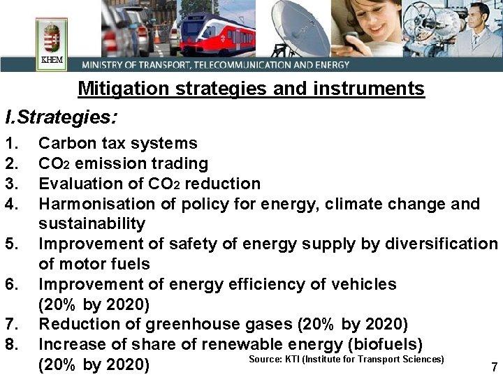 Mitigation strategies and instruments I. Strategies: 1. 2. 3. 4. 5. 6. 7. 8.