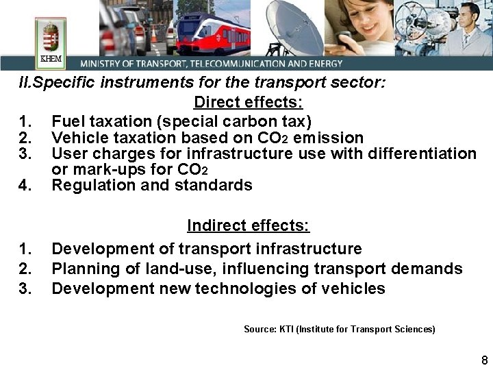 II. Specific instruments for the transport sector: Direct effects: 1. Fuel taxation (special carbon
