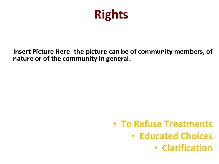 Rights Insert Picture Here- the picture can be of community members, of nature or