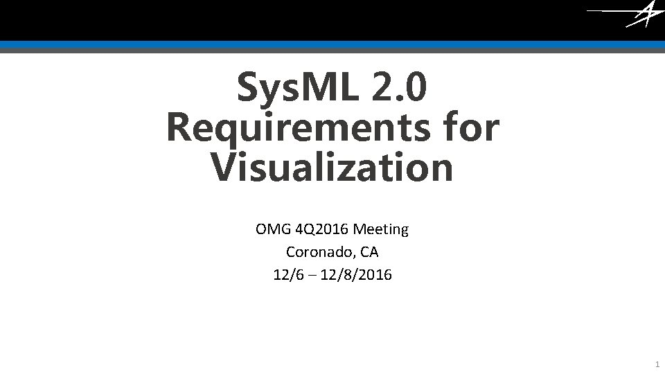 Click to edit Master title style Sys. ML 2. 0 Requirements for Visualization OMG