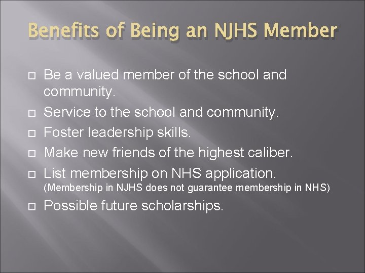 Benefits of Being an NJHS Member Be a valued member of the school and