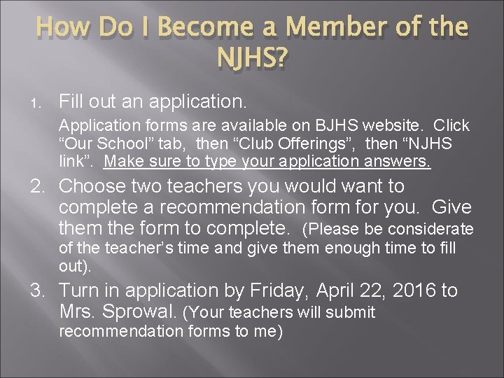 How Do I Become a Member of the NJHS? 1. Fill out an application.