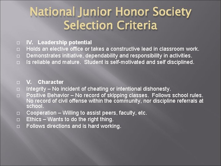National Junior Honor Society Selection Criteria IV. Leadership potential Holds an elective office or
