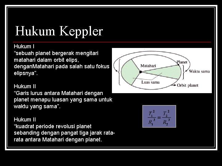 "Hukum Keppler Hukum I ""sebuah planet bergerak mengitari matahari dalam orbit elips, dengan. Matahari"