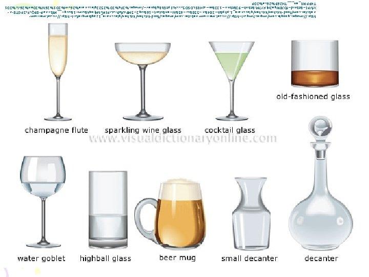 http: //images. google. com/imgres? imgurl=http: //visual. merriam-webster. com/images/food-kitchen/glassware_1. jpg&imgrefurl=http: //visual. merriamwebster. com/food-kitchen/glassware_1. php&h=384&w=550&sz=65&hl=en&start=16&sig 2=5