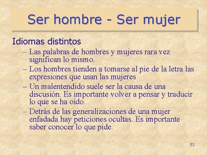 Ser hombre - Ser mujer Idiomas distintos – Las palabras de hombres y mujeres