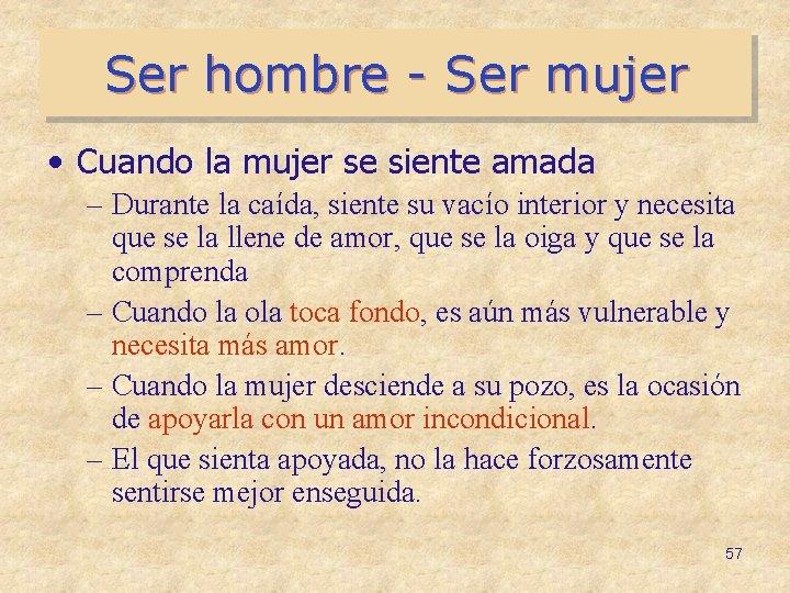Ser hombre - Ser mujer • Cuando la mujer se siente amada – Durante