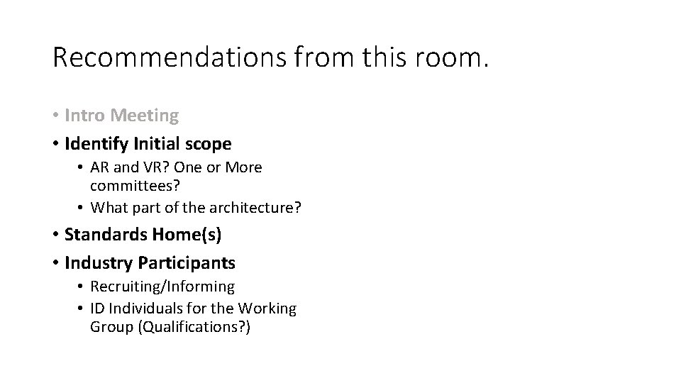 Recommendations from this room. • Intro Meeting • Identify Initial scope • AR and