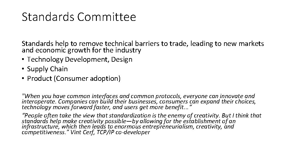 Standards Committee Standards help to remove technical barriers to trade, leading to new markets
