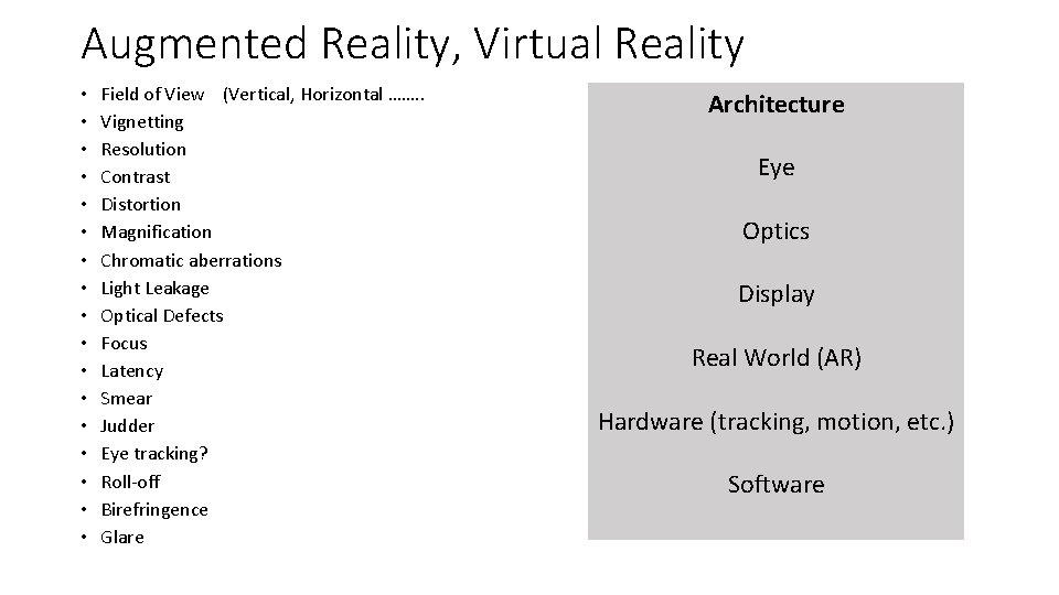 Augmented Reality, Virtual Reality • • • • • Field of View (Vertical, Horizontal