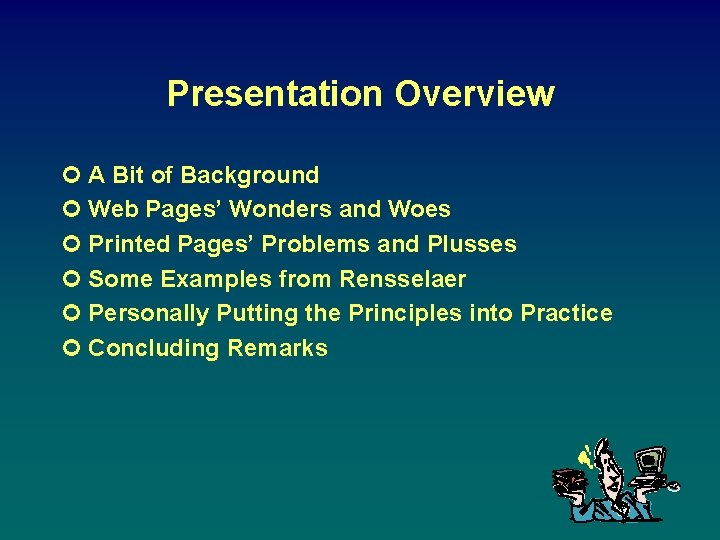 Presentation Overview ¢ A Bit of Background ¢ Web Pages' Wonders and Woes ¢