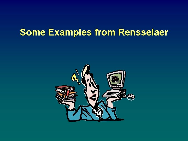 Some Examples from Rensselaer