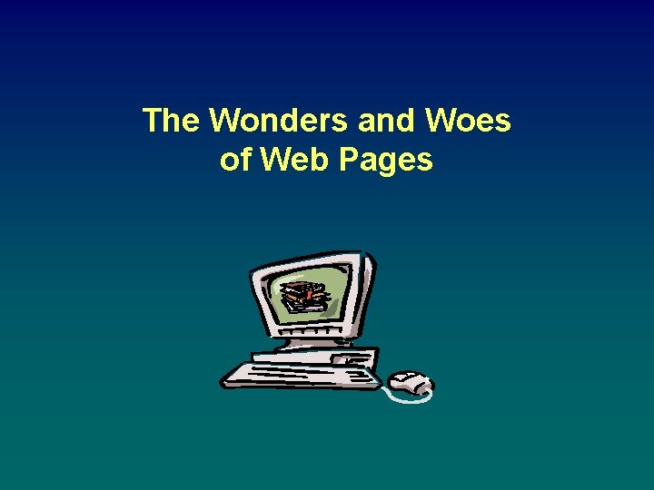 The Wonders and Woes of Web Pages