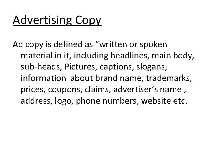 """Advertising Copy Ad copy is defined as """"written or spoken material in it, including"""