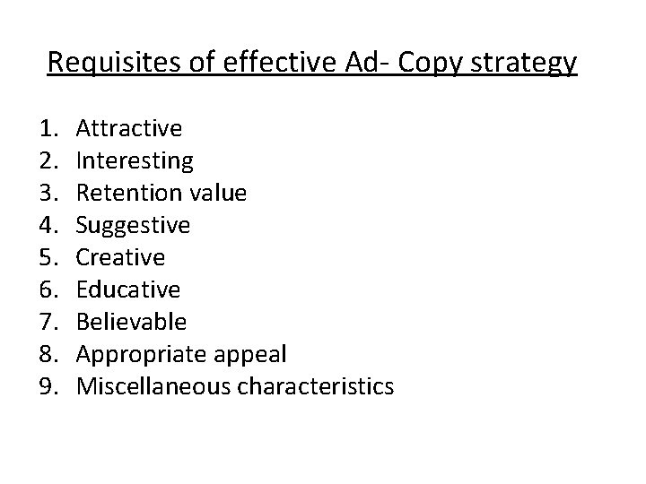 Requisites of effective Ad- Copy strategy 1. 2. 3. 4. 5. 6. 7. 8.