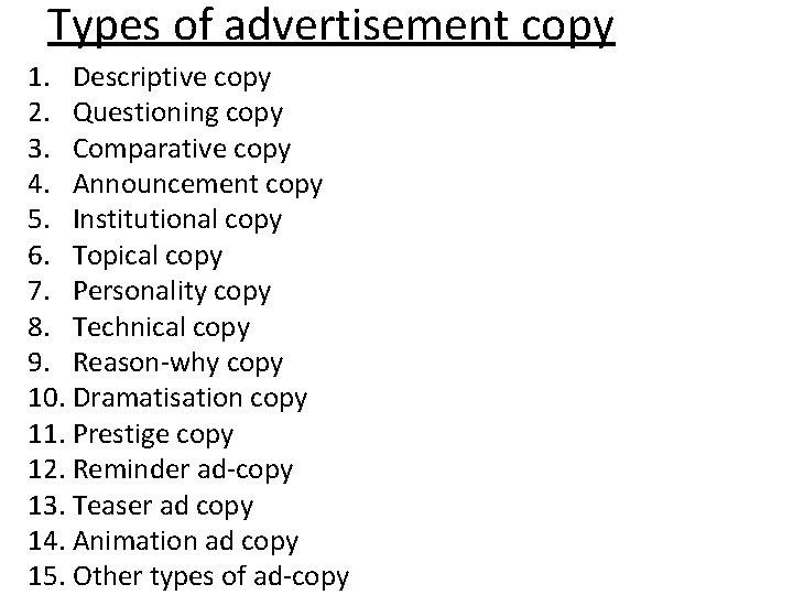 Types of advertisement copy 1. Descriptive copy 2. Questioning copy 3. Comparative copy 4.