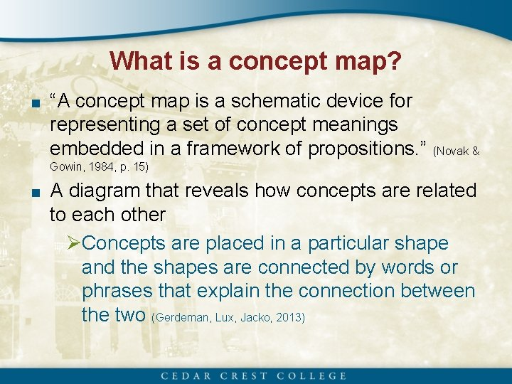 "What is a concept map? ■ ""A concept map is a schematic device for"