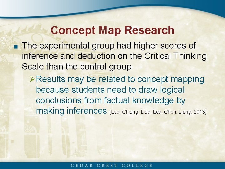 Concept Map Research ■ The experimental group had higher scores of inference and deduction
