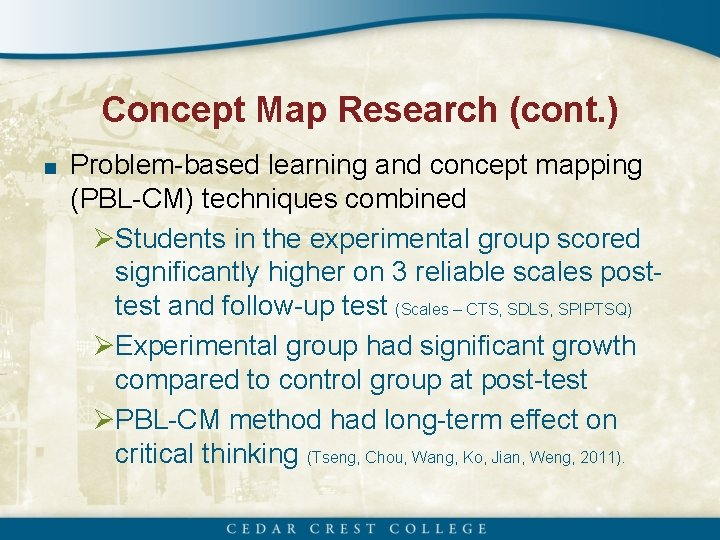 Concept Map Research (cont. ) ■ Problem-based learning and concept mapping (PBL-CM) techniques combined
