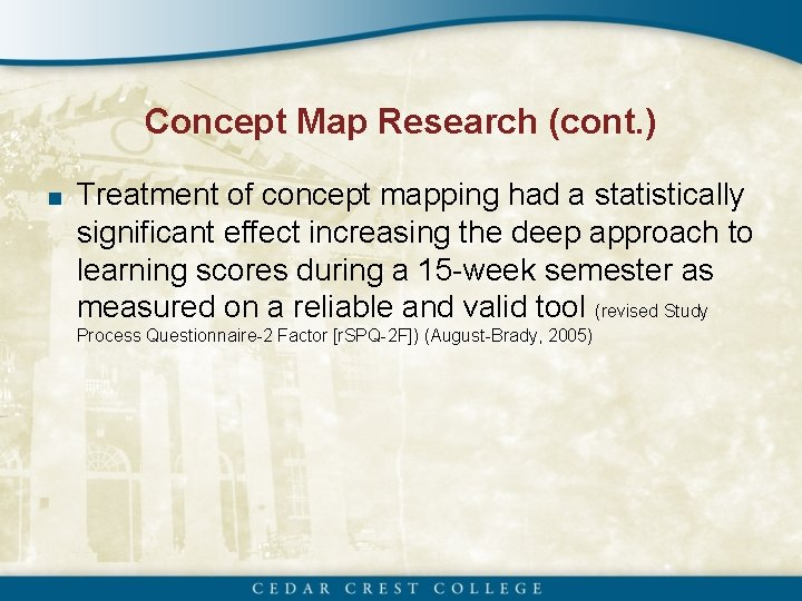 Concept Map Research (cont. ) ■ Treatment of concept mapping had a statistically significant