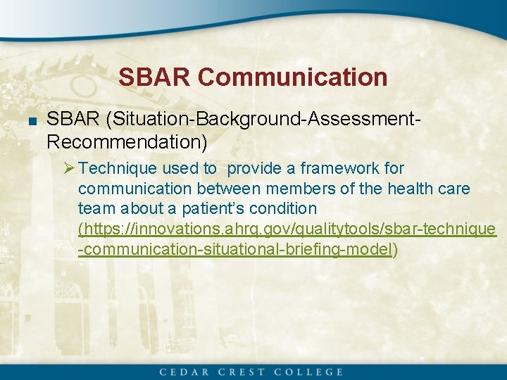 SBAR Communication ■ SBAR (Situation-Background-Assessment- Recommendation) Ø Technique used to provide a framework for