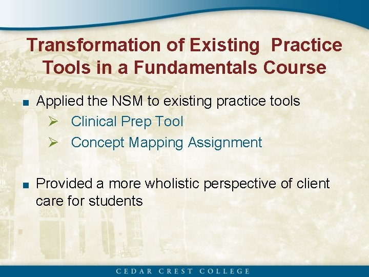 Transformation of Existing Practice Tools in a Fundamentals Course ■ Applied the NSM to