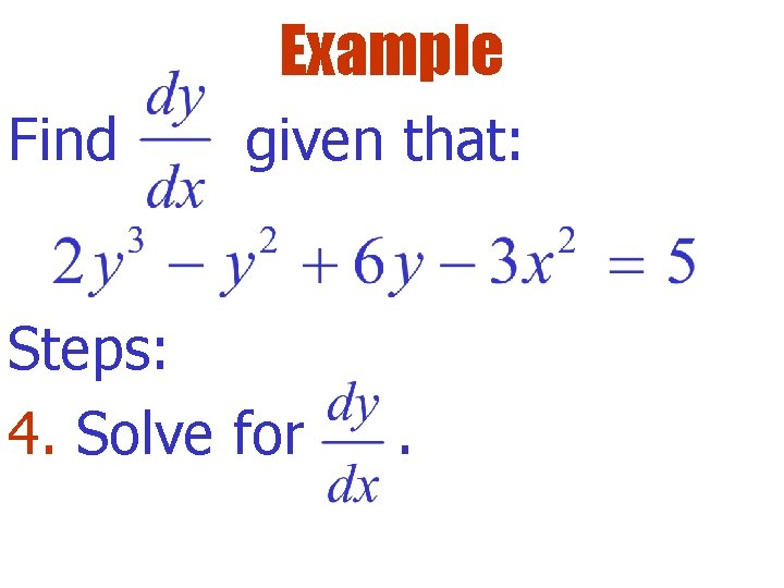Example Find given that: Steps: 4. Solve for .
