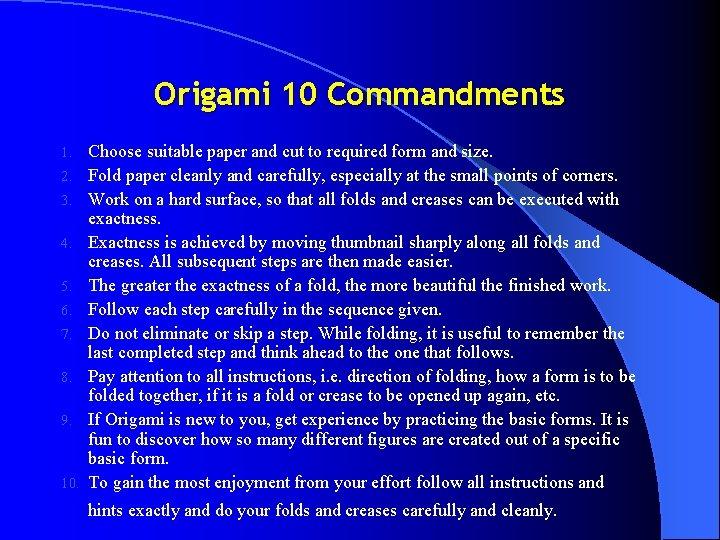 Origami 10 Commandments 1. 2. 3. 4. 5. 6. 7. 8. 9. 10. Choose