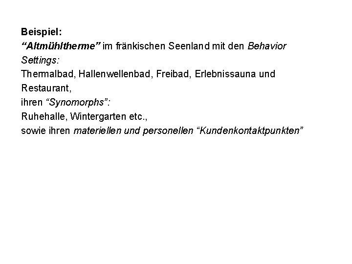 """Beispiel: """"Altmühltherme"""" im fränkischen Seenland mit den Behavior Settings: Thermalbad, Hallenwellenbad, Freibad, Erlebnissauna und"""