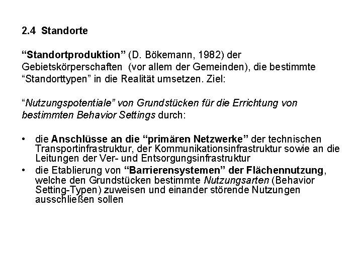 """2. 4 Standorte """"Standortproduktion"""" (D. Bökemann, 1982) der Gebietskörperschaften (vor allem der Gemeinden), die"""